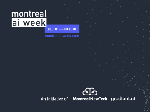 It's on for the 1st edition of the Montreal AI Week!